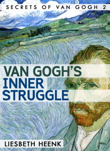Van_gogh's_inner_struggle_liesbeth_heenk_secrets_of_van_gogh_cover